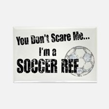 Don't Scare a Soccer Ref Rectangle Magnet