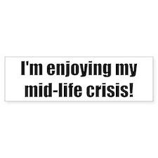 Funny Mid-Life Crisis Bumper Bumper Sticker