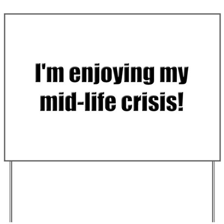 Humorous Midlife Crisis Yard Sign
