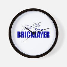 Trust Me I'm a Bricklayer Wall Clock