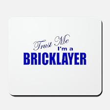Trust Me I'm a Bricklayer Mousepad
