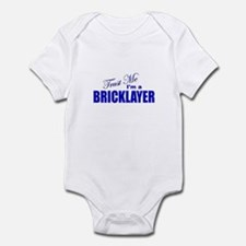 Trust Me I'm a Bricklayer Infant Bodysuit