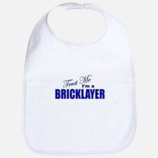 Trust Me I'm a Bricklayer Bib