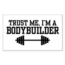 Trust Me I'm a Bodybuilder Rectangle Decal