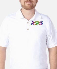 I SUPPORT MY GAY BROTHER Golf Shirt
