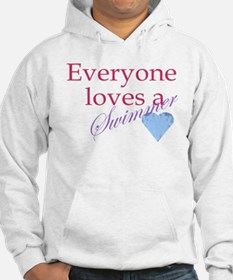 Everyone loves a swimmer Hoodie