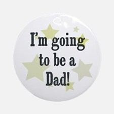 I'm going to be a Dad! Ornament (Round)
