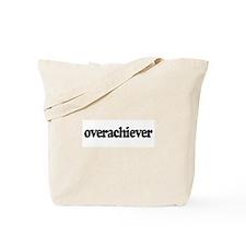Overachiever Tote Bag