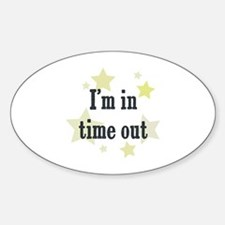 I'm in time out Oval Decal