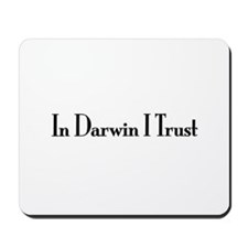 In Darwin I Trust Mousepad