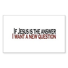 If Jesus is the answer Rectangle Decal