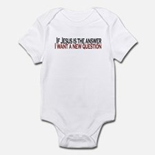 If Jesus is the answer Infant Bodysuit