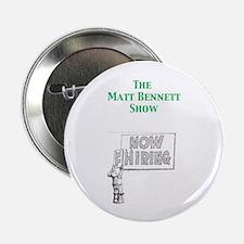 """Now (F)hiring Matt Bennett Sh 2.25"""" Button (10 pac"""