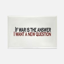 If War is the answer Rectangle Magnet