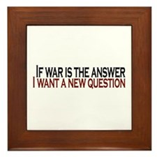 If War is the answer Framed Tile