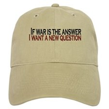 If War is the answer Baseball Cap