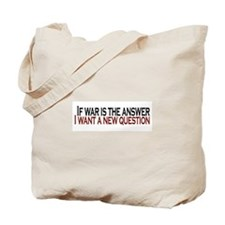 If War is the answer Tote Bag