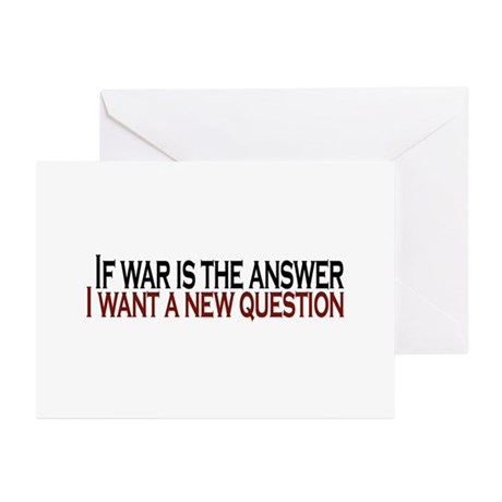 If War is the answer Greeting Cards (Pk of 10)