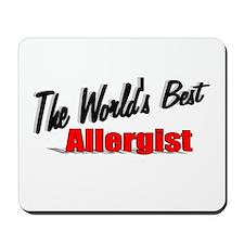 """The World's Best Allergist"" Mousepad"