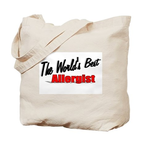"""""""The World's Best Allergist"""" Tote Bag"""