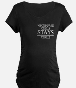 STAYS AT BILL'S T-Shirt