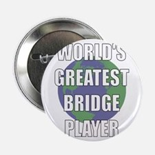 "World's Greatest Bridge Playe 2.25"" Button"