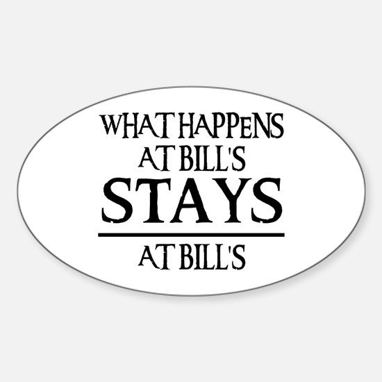 STAYS AT BILL'S Oval Decal