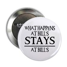 """STAYS AT BILL'S 2.25"""" Button"""