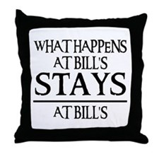 STAYS AT BILL'S Throw Pillow
