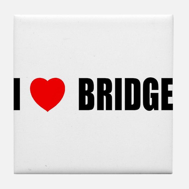 I Love Bridge Tile Coaster