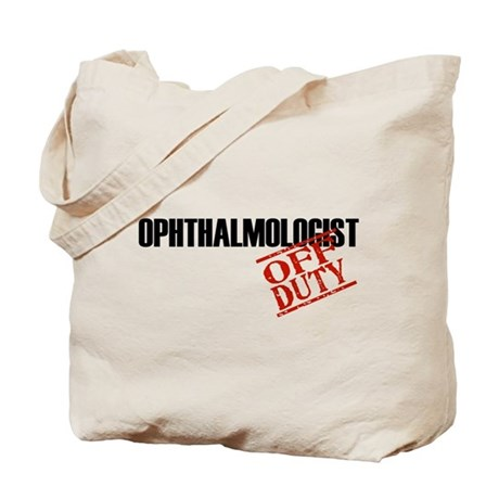 Off Duty Ophthalmologist Tote Bag