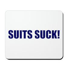 Suits Suck! Mousepad
