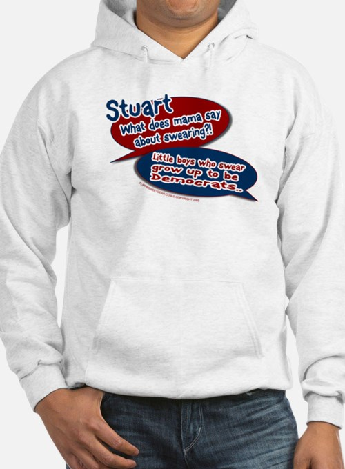 Stuart - What does mama say? Hoodie