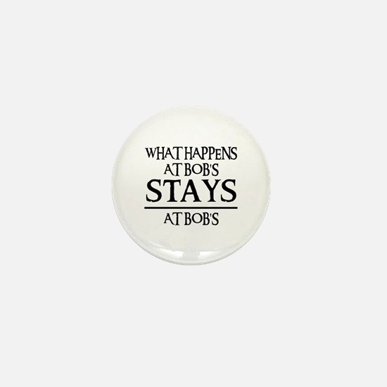 STAYS AT BOB'S Mini Button