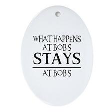 STAYS AT BOB'S Oval Ornament