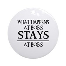 STAYS AT BOB'S Ornament (Round)