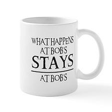 STAYS AT BOB'S Mug