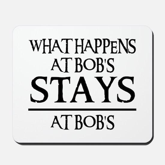 STAYS AT BOB'S Mousepad