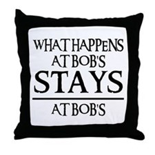 STAYS AT BOB'S Throw Pillow