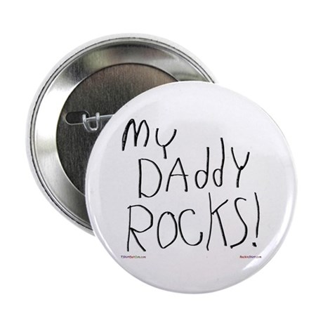 "My Daddy Rocks ! 2.25"" Button (100 pack)"