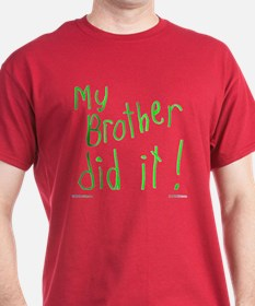 My Brother Did It T-Shirt