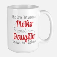 The Love Between A Mother and Daughter Large Mug