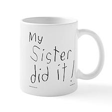 My Sister Did It Mug