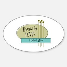 Everybody Loves a Drama Major Oval Decal