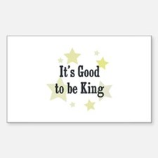 It's Good to be King Rectangle Decal