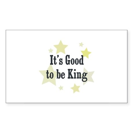 It's Good to be King Rectangle Sticker