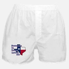 someone in texas loves me Boxer Shorts