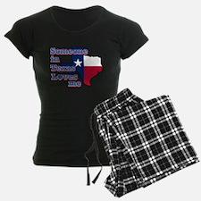 someone in texas loves me Pajamas