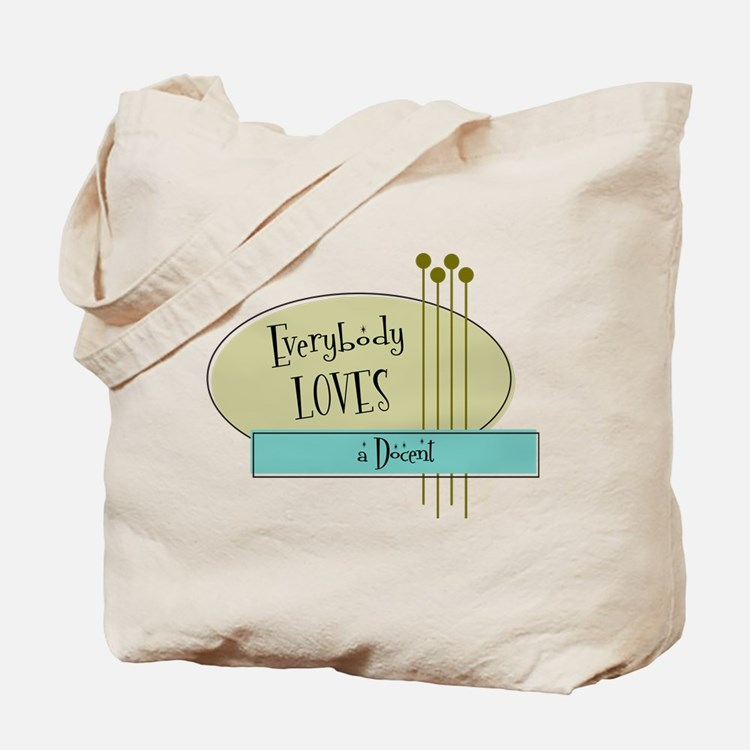 Everybody Loves a Docent Tote Bag