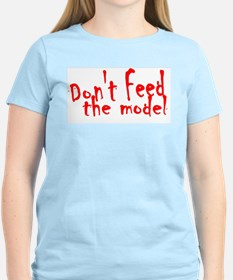 Don't Feed The Model Women's Pink T-Shirt